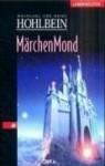Märchenmond - Wolfgang Hohlbein, Heike Hohlbein