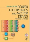 Power Electronics and Motor Drives: Advances and Trends [With CDROM] - Bimal K. Bose