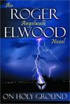 On Holy Ground - Roger Elwood