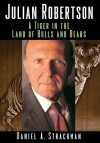 Julian Robertson: A Tiger in the Land of Bulls and Bears - Daniel A. Strachman
