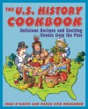 The U.S. History Cookbook: Delicious Recipes and Exciting Events from the Past - Joan D'Amico, Karen Eich Drummond