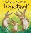 When We're Together - Claire Freedman, Jane Chapman