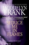 Seduce Me in Flames (Three Worlds #2) - Jacquelyn Frank