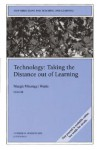 Technology: Taking the Distance Out of Learning: New Directions for Teaching and Learning, Number 94 - TL