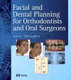Facial and Dental Planning for Orthodontists and Oral Surgeons - William Arnett, Richard P. McLaughlin