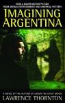 Imagining Argentina - Lawrence Thornton