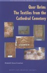 Qasr Ibrim: The Textiles from the Cathedral Cemetery - Elisabeth Grace Crowfoot, Donald King, Michael Ryder