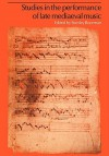Studies in the Performance of Late Medieval Music - Stanley Boorman