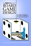 Kobold Guide to Board Game Design (Kobold Guides to Game Design) - Richard Garfield, Steve Jackson, Dale Yu, Mike Selinker, Richard C Levy, James Ernest, Lisa Steenson, Andrew Looney, Rob Daviau, Jeff Tidball