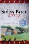 The Simon Patch Story: Saga of a Rebel - Martha Dodge Wilkerson, Elizabeth Gould Craumer, Leonard Kemp Dodge