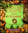 Nature Crafts With A Microwave - Dawn Cusick