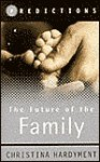 The Future of the Family - Christina Hardyment