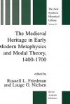 The Medieval Heritage in Early Modern Metaphysics and Modal Theory, 1400 1700 - Russell L. Friedman