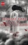 Anna im blutroten Kleid - Kendare Blake