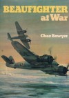 Beaufighter at War - Chaz Bowyer