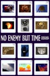 No Enemy But Time - Michael Bishop, Jamie Bishop