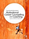 Motivational Career Counselling & Coaching: Cognitive and Behavioural Approaches - Steve Sheward, Rhena Branch