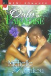 Only In Paradise - Michelle Monkou