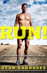 Run!: 26.2 Stories of Blisters and Bliss - Dean Karnazes
