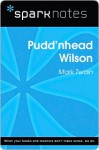 Pudd'nhead Wilson (SparkNotes Literature Guide Series) - SparkNotes Editors, Mark Twain