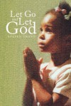 Let Go and Let God - Steven Grant