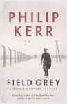 Field Grey - Philip Kerr
