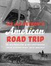 Ilf and Petrov's American Road Trip: The 1935 Travelogue of Two Soviet Writers - Ilya Ilf, Yevgeni Petrov, Aleksandr Rodchenko, Aleksandra Ilf, Erika Wolf