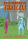Tales Designed to Thrizzle, Vol. 1 - Michael Kupperman