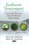 Earthworm Vermicompost: A Sustainable Alternative to Chemical Fertilizers for Organic Farming - Rajiv K. Sinha