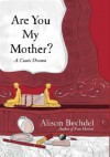 Are You My Mother?: A Comic Drama - Alison Bechdel