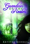 Guardian of the Realm: A Faerie Tale - Krystal George, Krystal McLaughlin