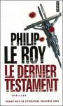 Le dernier testament - Philip Le Roy