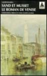 Le Roman de Venise - George Sand, Alfred de Musset