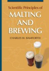 Scientific Principles of Malting & Brewing - Charles W. Bamforth, American Society of Brewing Chemists