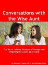 Conversations with the Wise Aunt - Dennis E. Coates, Kathleen Scott