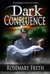 Dark Confluence - Rosemary Fryth