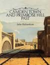 Camden Town and Primrose Hill Past - John Richardson