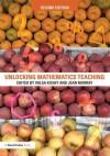 Unlocking Mathematics Teaching - Valsa Koshy, Jean Murray