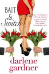 Bait and Switch (A Romantic Comedy) - Darlene Gardner