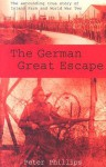 The German Great Escape - Peter Phillips