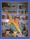 If You Give an Author a Pencil (Meet the Author) - Laura Joffe Numeroff, Sherry Shahan