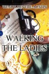 Walking the Ladies - Wendy DeVere-Austin