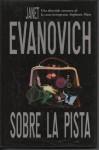 Sobre la Pista - Patricia Antón de Vez, Janet Evanovich