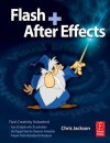 Flash + After Effects [With DVD ROM] - Chris Jackson