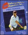 100 unforgettable moments in pro tennis - Bob Italia