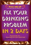 Fix Your Drinking Problem in 2 Days - Chris Williams