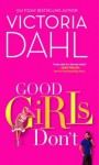 Good Girls Don't - Victoria Dahl