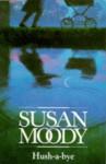 Hush-a-bye - Susan Moody