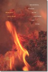Seasonal Works with Letters on Fire - Brenda Hillman
