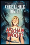 Arkham Woods - Christopher Rowley, Jhomar Soriano